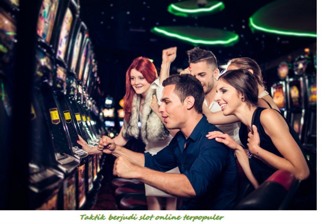Taktik berjudi slot online terpopuler